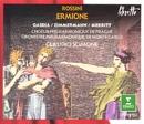 Rossini : Ermione/Cecilia Gasdia, Margarita Zimmermann, Chris Merritt, Claudio Scimone & Monte-Carlo Philharmonic Orchestra