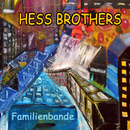 Familienbande/Hess Brothers
