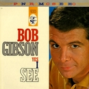 Yes I See/Bob Gibson