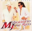 O Dono do Mundo/Milionário & José Rico