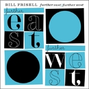 Further East/Further West/Bill Frisell