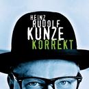 Korrekt/Kunze, Heinz Rudolf
