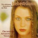 Liebesträume, Folge 2 - Die Schönsten Klassischen Melodien Der Welt/Anthony Ventura