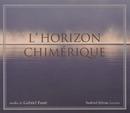 Gabriel Faure: L'horizon Chimerique/Sanford Sylvan / David Breitman, Piano