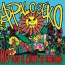 No Todo El Monte Es Oregano/A Palo Seko