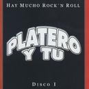 Hay Mucho Rock & Roll. Grandes Exitos Vol. 1/Platero Y Tu