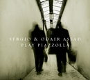 Sergio and Odair Assad Play Piazzolla/Sergio and Odair Assad