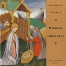 A Medieval Christmas/Joel Cohen / The Boston Camerata