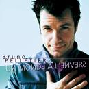 Un Monde A l'Envers/Bruno Pelletier