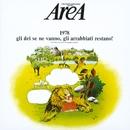 1978 (Gli Dei Se ne Vanno, Gli Arrabbiati Restano!)/Area