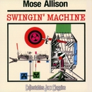 Swingin' Machine/Mose Allison