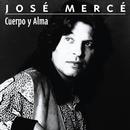 Cuerpo y alma/Jose Merce
