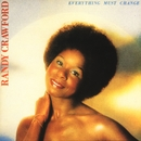 Everything Must Change/Randy Crawford
