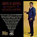 Ben E. King Sings For Soulful Lovers/ベン E. キング