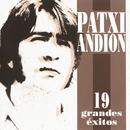 Grandes Exitos/Patxi Andion