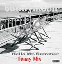 Hello Mr. Summer/bunnymoon
