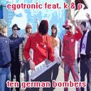 Ten German Bombers/Egotronic feat. K & P Berlin