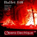 Ballet 140° EP/Opera Electrique
