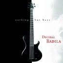 Nothing But Bass/Decebal Badila