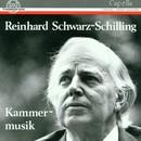 Reinhard Schwarz-Schilling: Kammermusik/Reinhard Schwarz-Schilling: Kammermusik