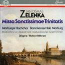 Jan Dismas Zelenka: Missa Sanctissimae Trinitatis/Marburger Bachchor, Barockensemble Marburg, Wolfram Wehnert