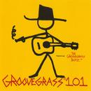 Groovegrass 101 featuring The Groovegrass Boyz/Groovegrass