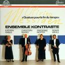 Olivier Messiaen: Quatuor pour la fin du temps/Ensemble Kontraste