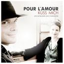 Küss mich/Pour L'Amour