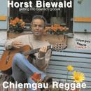 Chiemgau Reggae/Horst Biewald
