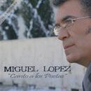 Canto A Los Poetas/Miguel Lopez