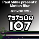 One More Time/Paul Miller presents: Motion Blur