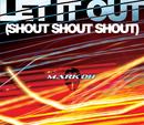 Let It Out [Shout, Shout, Shout]/Mark Oh