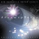 Dreamspheres/Nik Tyndall & Bernd Scholl
