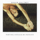 Parting Should Be Painless/Roger Daltrey