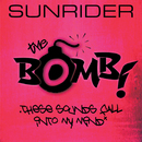 The Bomb [These Sounds Fall Into My Mind] - The Complete Mixes/Sunrider