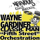 Fifth Street Orchestration bw Where's The Sample/Wayne Gardiner Pres Classic Man
