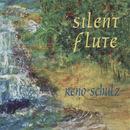 Silent Flute/Reno Schulz