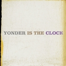 Yonder Is The Clock/The Felice Brothers