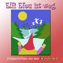 Elfi Efeu ist weg/Hörgeschichten aus dem Wunderland