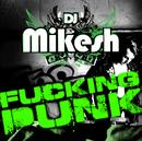 Fuckin Punk/DJ Mikesh