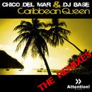 Caribbean Queen - The Remixes/Chico del Mar & DJ Base