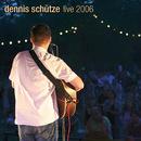 Live 2006/Dennis Schütze