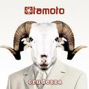 Crudezza/Tamoto