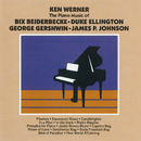The Piano Of Bix Beiderbecke, Duke Ellington, George Gershwin, James P. Johnson/Ken Werner