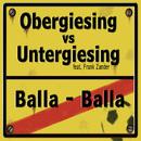 Obergiesing vs. Untergiesing - Balla Balla/Frank Zander