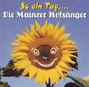 So ein Tag.../Die Mainzer Hofsänger