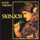 Skin Job/False Virgins