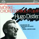 Hugo Distler: Mörike-Chorliederbuch/Kammerchor der Hochschule der Künste, Christian Grube