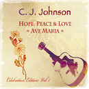 Hope, Peace & Love (Celebration Edition Vol. 1)/C. J. Johnson