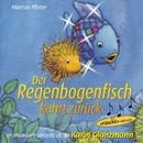 Der Regenbogenfisch kehrt zurück (Schweizer Mundart)/Karin Glanzmann und Peter Glanzmann